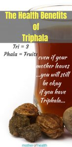 The Health benefits of Triphala