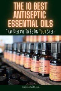 the 10 best antiseptic essential oils