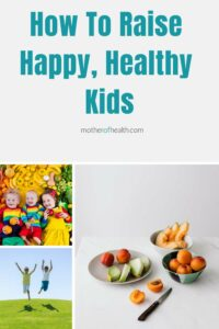 raising happy healthy kids